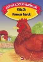 Dünya Çocuk Klasikleri-Küçük Kırmızı Tavuk Düz Yazı