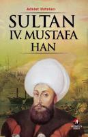 Dünyanın Adalet Ustaları-3: Sultan IV. Mustafa Han (29. Osmanlı Padişahı 94. İslam Halifesi)