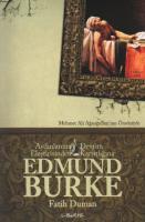 """Edmund Burke """"Aydınlanma Eleştirisinden Devrim Karşıtlığına"""""""