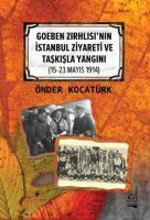 Goeben Zırhlısının İstanbul Ziyareti ve Taşkışla Yangını 15-23 Mayıs 1914