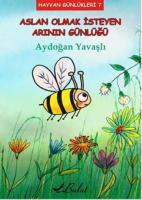 Hayvan Günlükleri-7 Aslan Olmak İsteyen Arının Günlüğü
