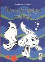 Hayvanların Günlüğü Dizisi-5: Yalnız Bir Balığın Günlüğü