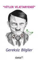 Hitler Vejetaryendi Gereksiz Bilgiler