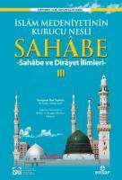 İslam Medeniyetinin Kurucu Nesli Sahabe III