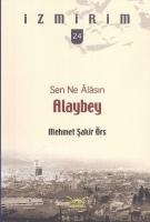 İzmirim-24: Sen Ne Alasın Alaybey