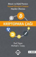 Kriptopara Çağı-Bitcoin ve Dijital Paranın Küresel Ekonomik Sisteme Meydan Okuması