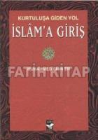 Kurtuluşa Giden Yol İslam'a Giriş(Cep Boy)