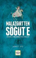 Malazgirt'ten Söğüt'e - Anadolu Selçuklu Sultanları