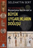 Mezopotamya'dan Avrupa'ya Büyük Uygarlıkların Doğuşu