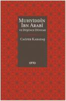 Muhyiddin İbn Arabi ve Düşünce Dünyası