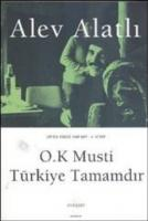 Or'da Kimse Var mı?-4: O.K Musti Türkiye Tamamdır