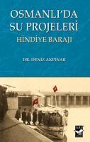 Osmanlida Su Projeleri-Hindiye Baraji