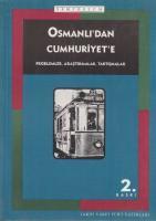 Osmanlıdan Cumhuriyete Araştırma ve Tartışmalar