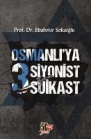 Osmanlıya 3 Siyonist Suikast
