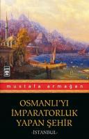 Osmanlı'yı İmparatorluk Yapan Şehir: İstanbul