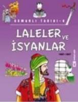 Popüler Tarih / Osmanlı Tarihi-08: Laleler ve İsyanlar (1687-1807)