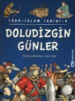Popüler Tarih / Türk - İslam Tarihi-04: Doludizgin Günler