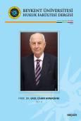 Beykent Üniversitesi Hukuk Fakültesi Dergisi Cilt:4 – Sayı:8 – Aralık 2018 Prof. Dr. Erol Cihan Armağanı Cilt: II