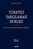 Tüketici Yargılaması Hukuku Görev – Yetki – Taraf Teşkili – İspat – Deliller – Islah – Hü–küm – İnfaz