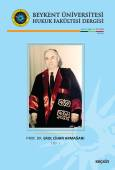Beykent Üniversitesi Hukuk Fakültesi Dergisi Cilt:4 – Sayı:7 – Haziran 2018 Prof. Dr. Erol Cihan Armağanı Cilt: I