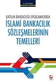 Katılım Bankacılığı Uygulamasındaİslami Bankacılık Sözleşmelerinin Temelleri