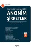 Türk Ticaret Kanunu'na GöreAnonim Şirketler Açıklamalı, İçtihatlı, Örnekli