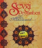 Sevgi Peygamberi Hz. Muhammed ve Örnek Hayatı