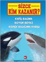 Sizce Kim Kazanır-Katil Balina Büyük Beyaz Köpek Balığına Karşı