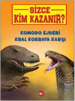 Sizce Kim Kazanır-Komodo Ejderi Kral Kobraya Karşı