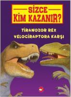 Sizce Kim Kazanır-Tiranozor Rex Velociraptora Karşı