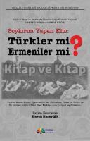 Soykırım Yapan Kim: Türkler mi Ermeniler mi?