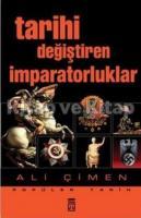 Tarihi Değiştiren İmparatorluklar