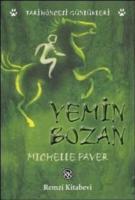 Tarihöncesi Günlükleri-5: Yemin Bozan