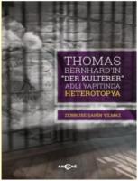 """Thomas Bernhard """"Der Kulterer"""" Adlı Yapıtında Heterotopya"""
