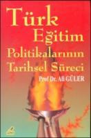 Türk Eğitim Politikalarının Tarihsel Süreci