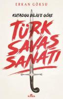 Türk Savaş Sanatı-Kutadgu Bilige Göre