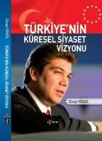Türkiye nin Küresel Siyaset Vizyonu