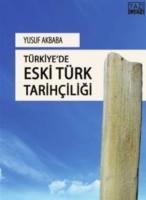 Türkiyede Eski Türk Tarihçiliği