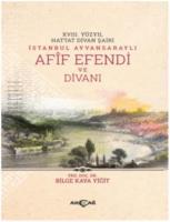 XVIII. Yüzyıl Hattat Divan Şairi İstanbul Ayvansaraylı Afif Efendi ve Divanı