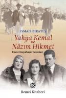 Yahya Kemal ve Nazım Hikmet-Uzak Dünyaların Yakınları
