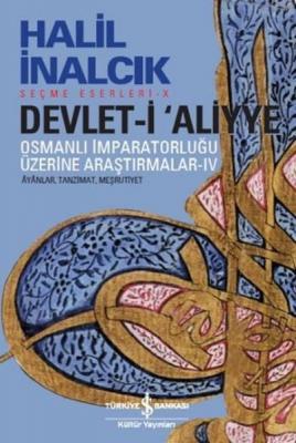Devlet-i Aliyye - Osmanlı İmparatorluğu Üzerine Araştırmalar 4 Halil İ