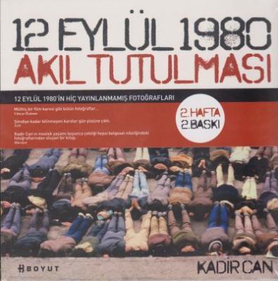 12 Eylül 1980 Akıl Tutulması,Kadir Can