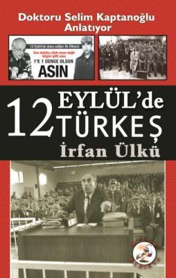 12 Eylül'de Türkeş İrfan Ülkü