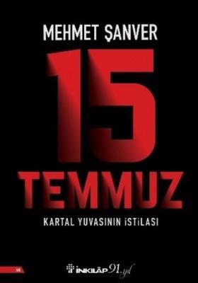 15 Temmuz - Kartal Yuvasının İstilası Mehmet Şanver