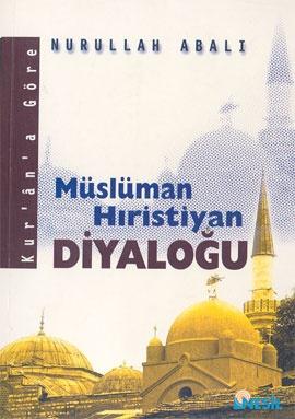 Kur'an'a Göre Müslüman Hıristiyan Diyaloğu
