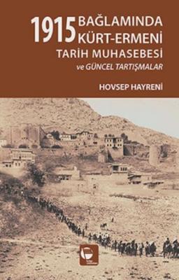 1915 Bağlamında Kürt Ermeni Tarih Muhasebesi ve Güncel Tartışmalar