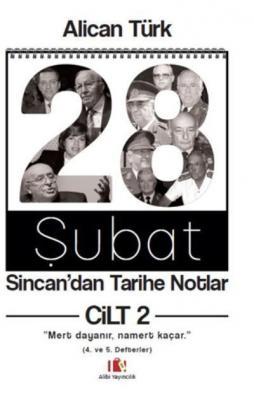 28 Şubat Sincan'dan Tarihe Notlar Cilt 2 Takım Alican Türk