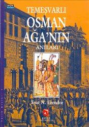 Temeşvarlı Osman Ağa'nın Anıları Esat Nermi Erendor