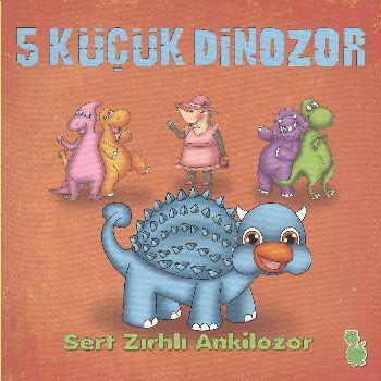 5 Küçük Dinozor Sert Zırhlı Ankilozor