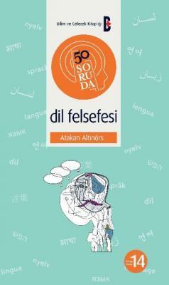 50 Soruda Kitap Dizisi-14: Dil Felsefesi Atakan Altınörs